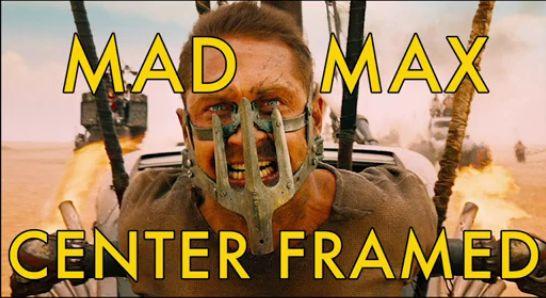Mad max: camino de la furia era perfectamente enmarcado centro